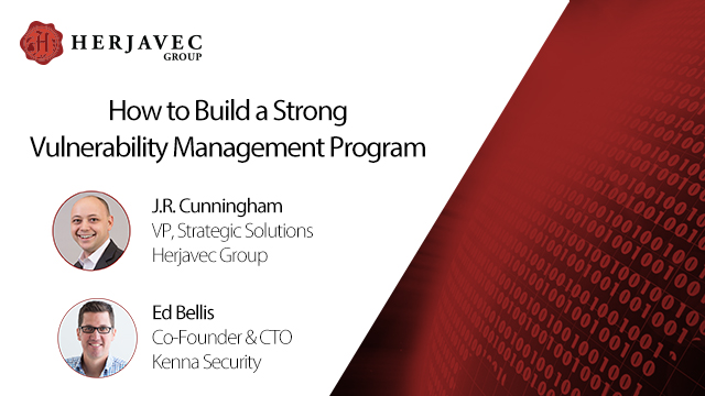 How to Build a Strong Vulnerability Management Program