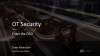 OT Security - Enter the CISO