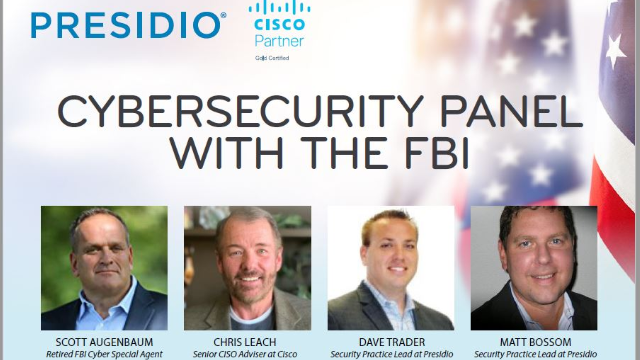 FBI Fireside Chat with Presidio and Cisco