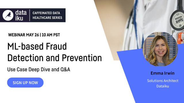 ML-based Fraud Detection and Prevention in Healthcare. Use Case Deep Dive + Q&A