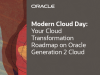 Your Cloud Transformation Roadmap on Oracle Generation 2 Cloud
