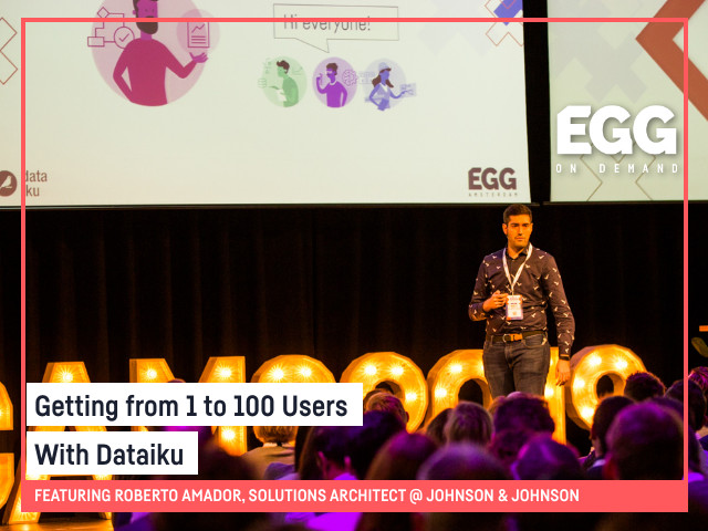 EGG On-Demand: Getting From 1 To 100 Users With Dataiku