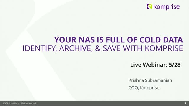 Your NAS is full of cold data. Identify, archive, and save with Komprise.