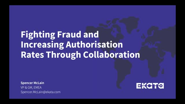 Fighting Fraud and Increasing Authorisation Rates Through Collaboration