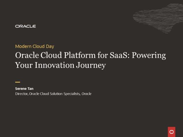 Oracle Cloud Platform for SaaS: Powering Your Innovation Journey