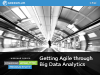 Getting Agile Through Big Data Analytics