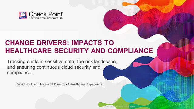 Change Drivers: Impacts to Healthcare Cloud Security and Compliance
