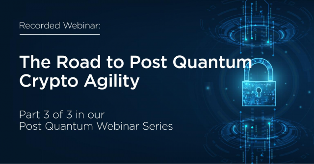 Post Quantum Series: III. The Road to Post Quantum Crypto Agility