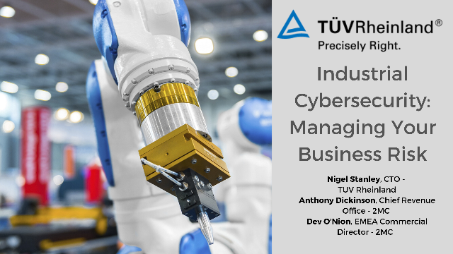 Industrial Cybersecurity - Managing Your Business Risk