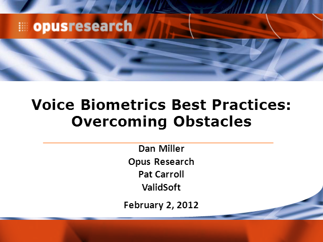 Voice Biometrics Webcast Series: Overcoming Barriers to Adoption