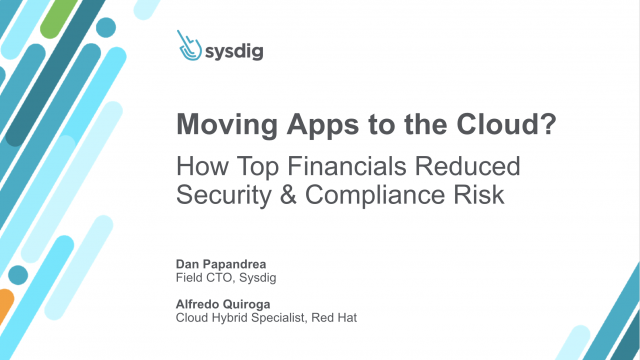Moving Applications to the Cloud? How Top Financials Reduced their Security Risk