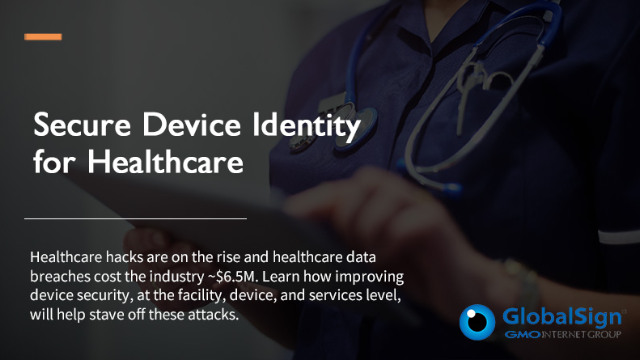 GlobalSign Webinar - Secure Device Identity for Healthcare