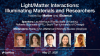 Light/Matter Interactions: Illuminating Materials and Researchers