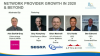 Industry Expert Panel: Network Provider Growth In 2020 & Beyond