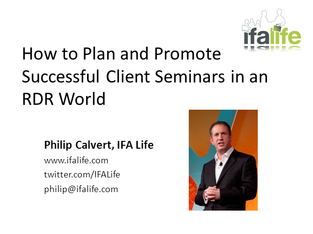 How to Plan, Promote and Present Successful Client Seminars in an RDR World