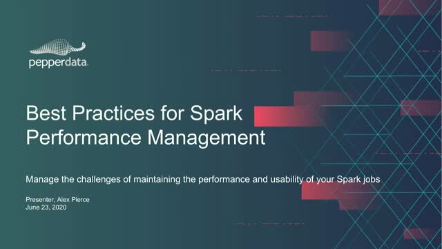 Best Practices for Spark  Performance Management