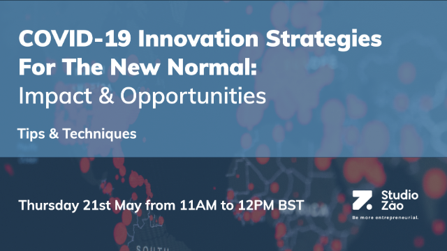 COVID-19 Innovation Strategies For The New Normal: Impact & Opportunities