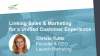 Linking Sales & Marketing for a Unified Customer Experience