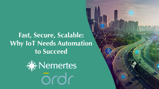 Fast, Secure, Scalable: Why IoT Needs Automation to Succeed