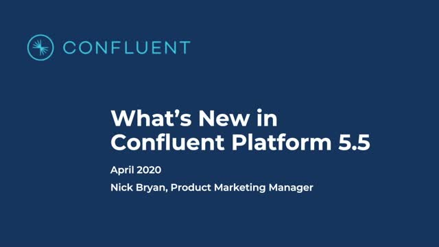 What's New in Confluent Platform 5.5