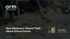 How Marketers Should Think About Virtual Events