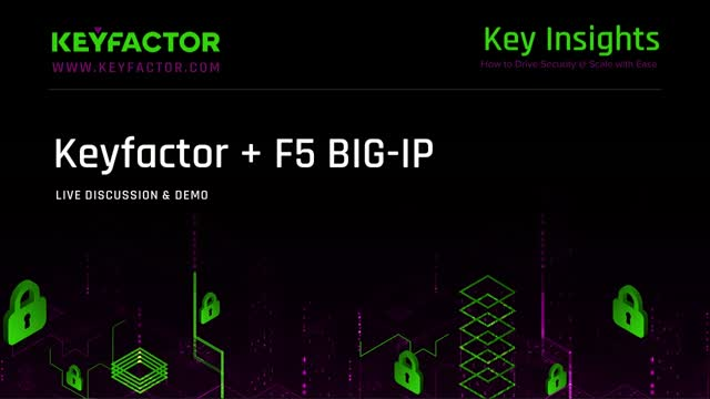 Maximizing F5 BIG-IP Uptime & Security with Keyfactor Certificate Automation