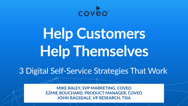 Help Customers Help Themselves: 3 Digital Self-Service Strategies That Work