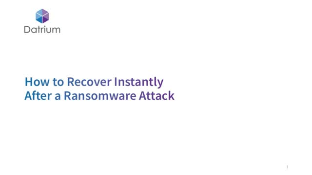How To Recover Instantly After a Ransomware Attack