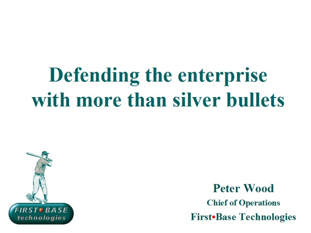 Defending the Enterprise with more than Silver Bullets