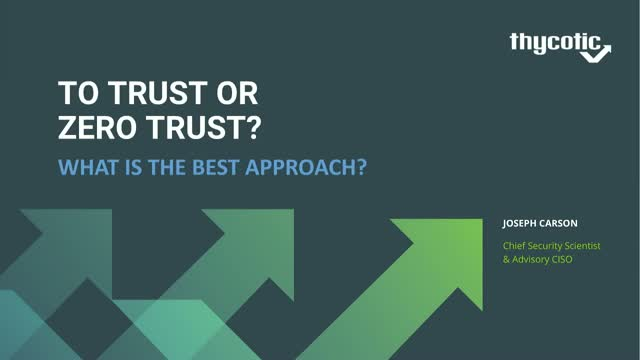 To Trust or Zero Trust – What is the best approach?