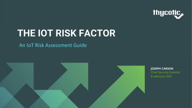 The IoT Risk Factor – An IoT Risk Assessment Guide