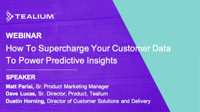 How To Supercharge Your Customer Data To Power Predictive Insights