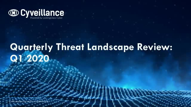 Early 2020 Insights from LookingGlass' Quarterly Threat Landscape Review
