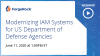 Modernizing IAM Systems for US Department of Defense Agencies