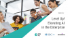 Level Up! Elevating AI in the Enterprise - Exclusive with IDC