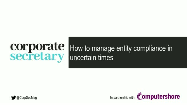 Corporate Secretary webinar – How to manage entity compliance in uncertain times