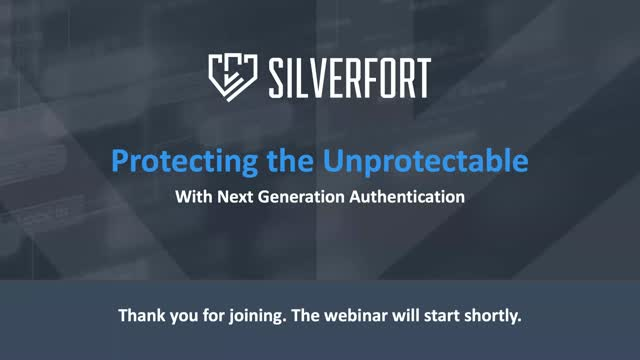 Protecting the Unprotectable with Next-Generation Authentication