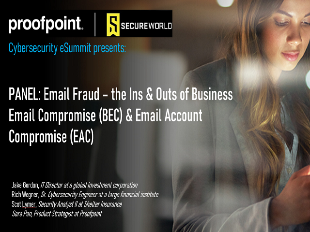 Panel: Email Fraud - the Ins & Outs of Business Email and Account Compromise