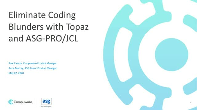 Eliminate Coding Blunders with Topaz and ASG-PRO/JCL