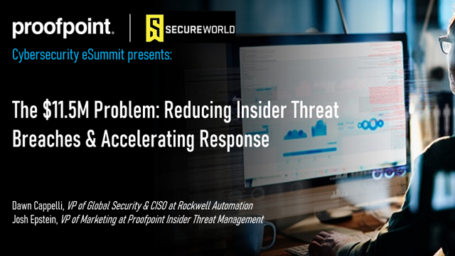 The $11.5 M Problem: Reducing Insider Threat Breaches & Accelerating Response
