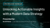 Unlocking Actionable Insights with a Modern Data Strategy on AWS