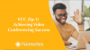 VCC [Ep.1]  Achieving Video Conferencing Success