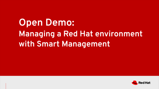Open Demo: Managing a Red Hat environment with Smart Management (5/5)