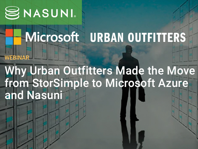 Why Urban Outfitters Made the Move from StorSimple to Microsoft Azure and Nasuni