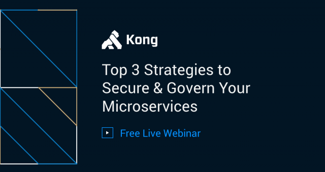 Top 3 Strategies to Secure & Govern Your Microservices