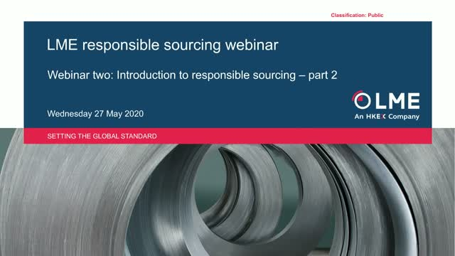 Introduction to LME responsible sourcing - part two
