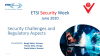ETSI Security Week: Security Challenges and Regulatory Aspects