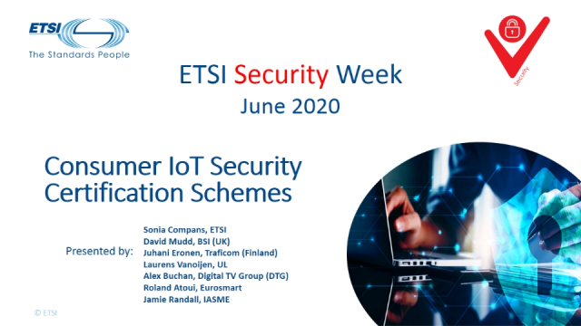 ETSI Security Week: Consumer IoT Security - Certification Schemes