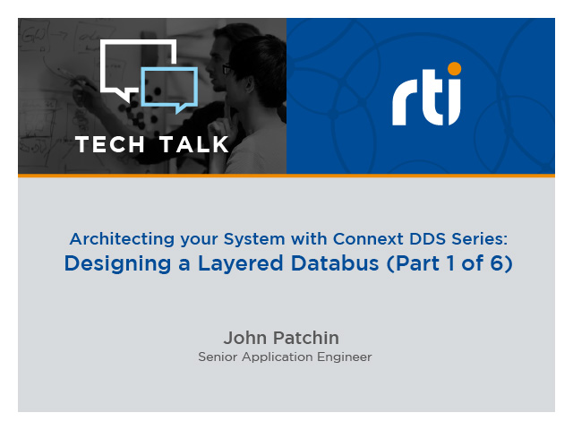 Architecting your System with Connext DDS: 1.Designing a Layered Databus System