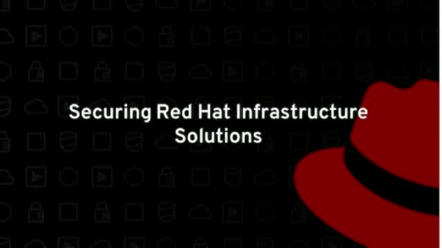 Securing Red Hat Infrastructure Solutions